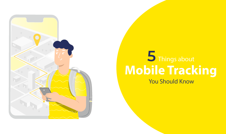 5 Things about Mobile Tracking You Should Know