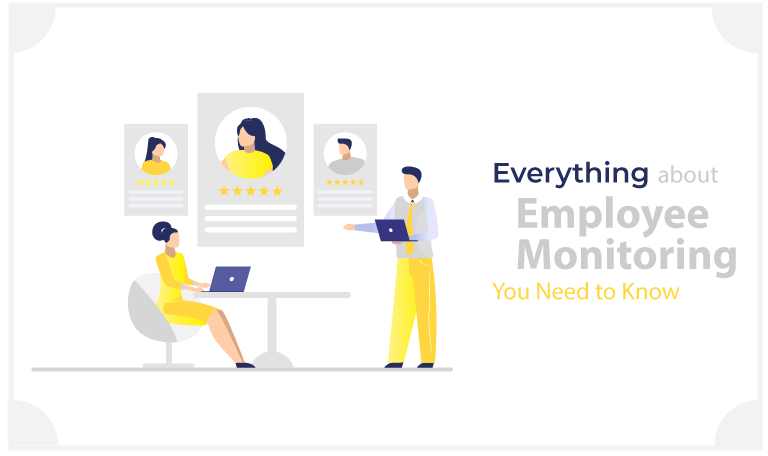 Everything about Employee Monitoring You Need to Know