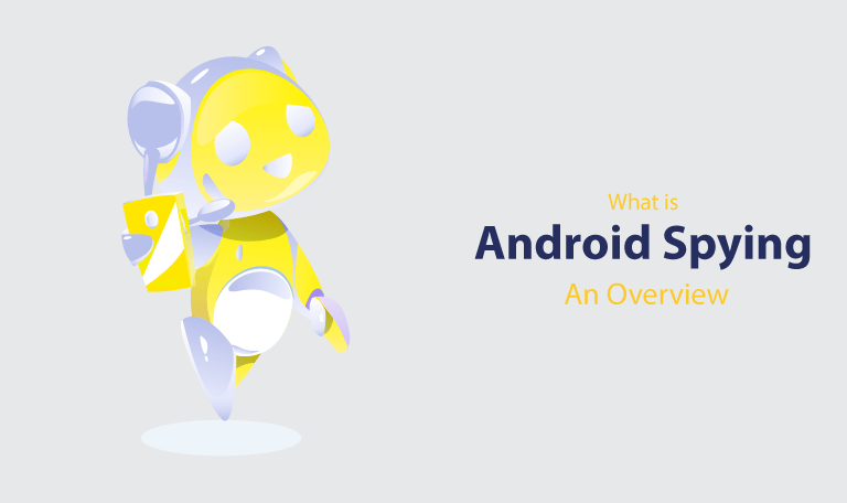 What is Android Spying An Overview