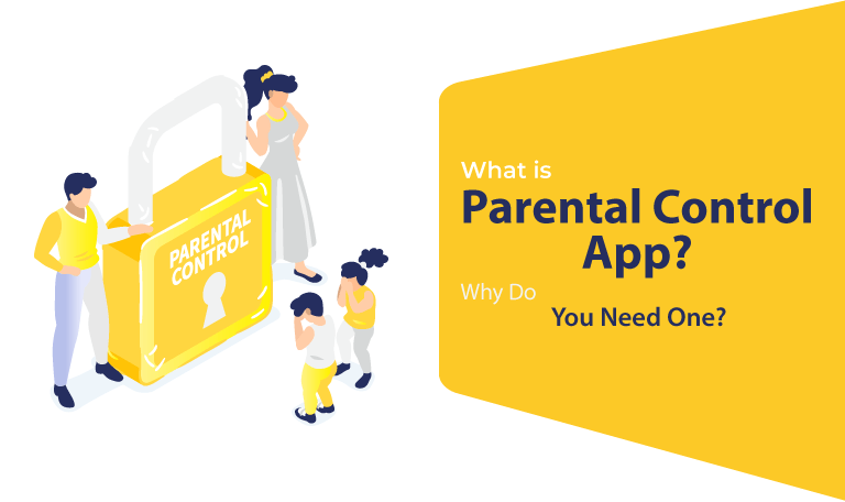 What is Parental Control App Why Do You Need One