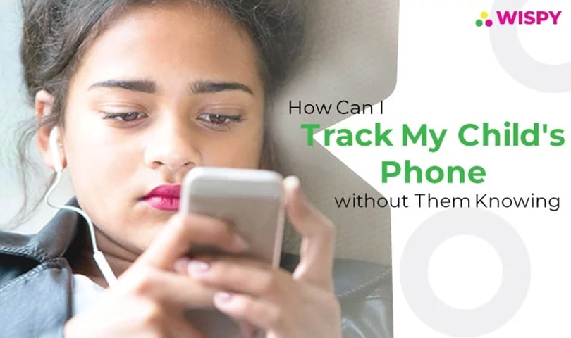 Track Child's Phone without Them Knowing