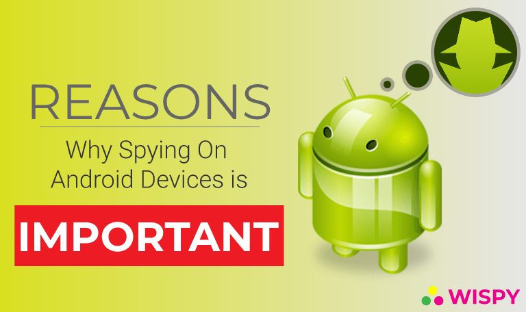 Reasons-why-android-spying-is-so-important