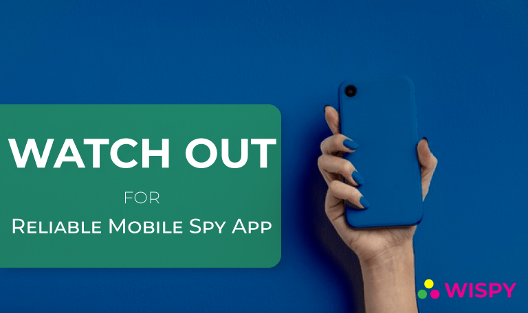 Watch for Reliable Mobile Spy App