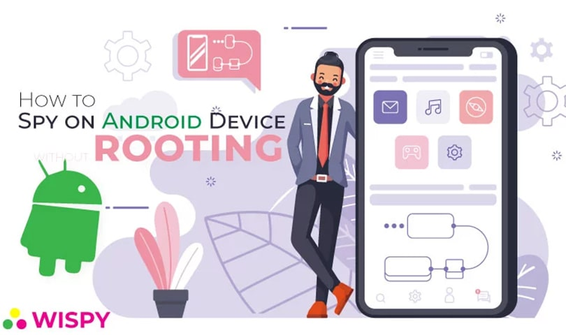 How to Spy on Android Devices Without Rooting