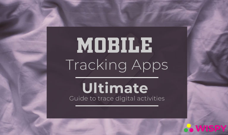 Mobile-Tracking-Apps-An-Ultimate-Solution-to-Trace-Digital-Activities