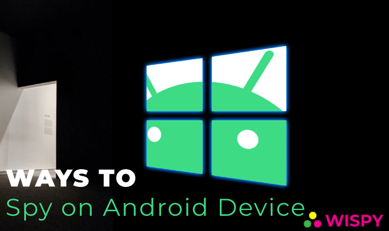 Ways-to-Spy-on-Android-Phones-without-any-Suspicion