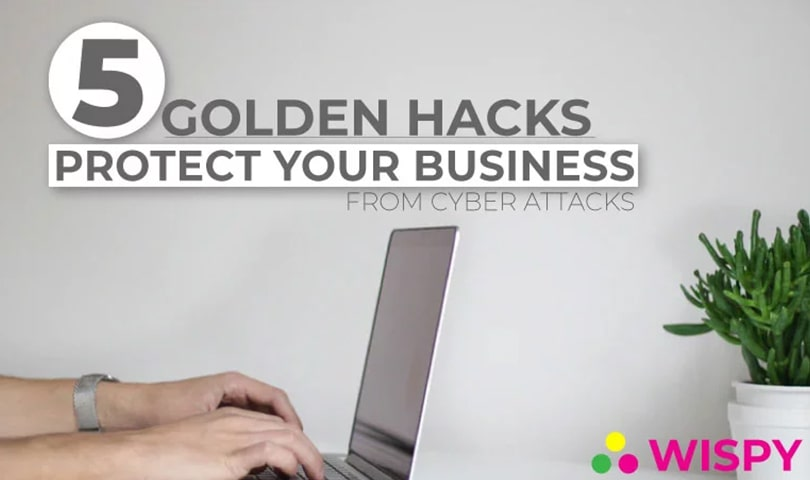 5-Golden-Hacks-to-Protect-Your-Business-from-Cyber-Attacks