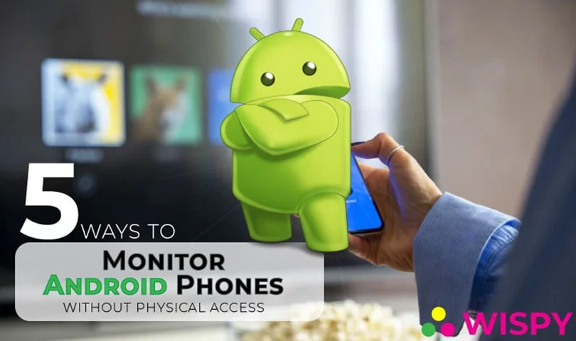 5-Possible-Ways-to-Monitor-Android-Devices-Without-Physical-Access
