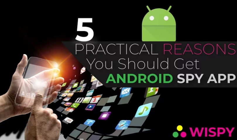 5-Reasons-Why-You-Should-Get-an-Android-Spy-App