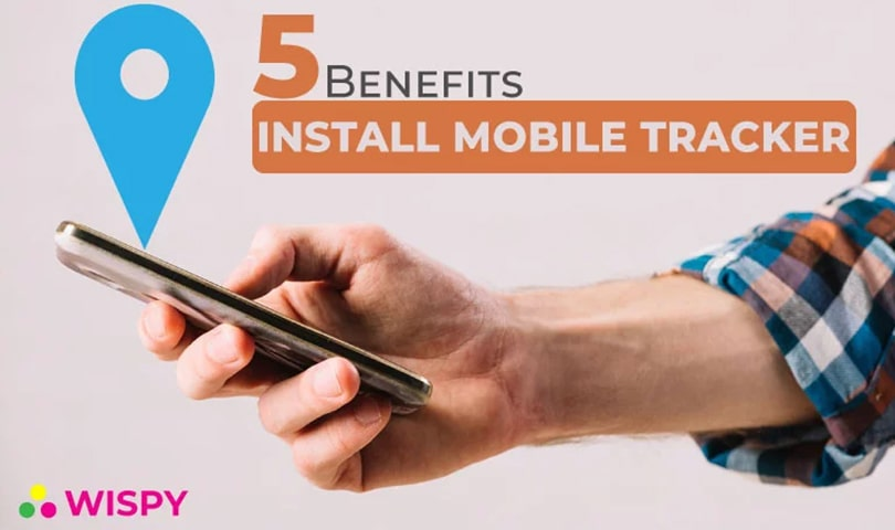 Benefits-Why-You-Must-Install-a-Mobile-Tracker-in-Your-Phone