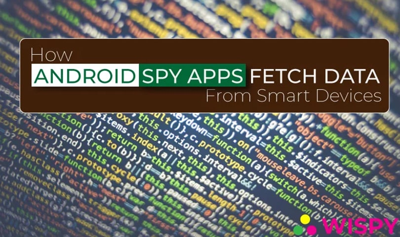 How-Hidden-Android-Spy-Apps-Fetch-Data-from-Smart-Devices