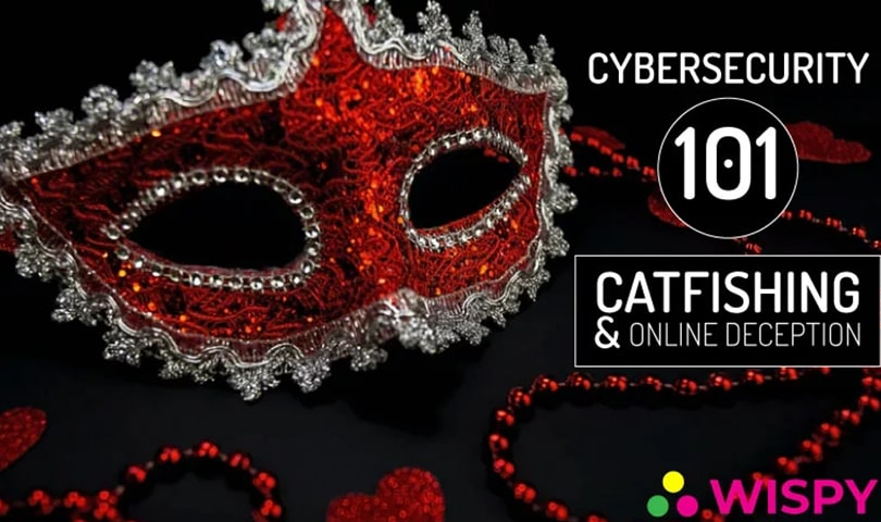 CyberSecurity-101-The-Ugly-Truth-About-Catfishing-and-Online-Deception