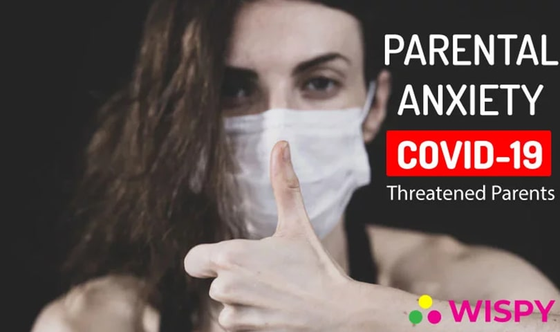 Parental-Anxiety-During-the-Global-Pandemic---Corona-Virus-Has-Threatened-Parents-Regarding-The-Safety-of-Their-Kids
