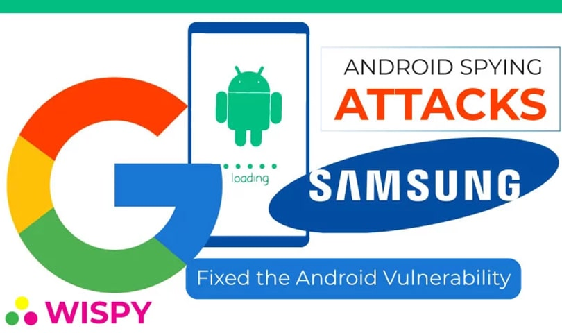 No-More-Spying-Attacks-Google-Samsung-Fixed-the-Android-Vulnerability-to-Spying-Threats