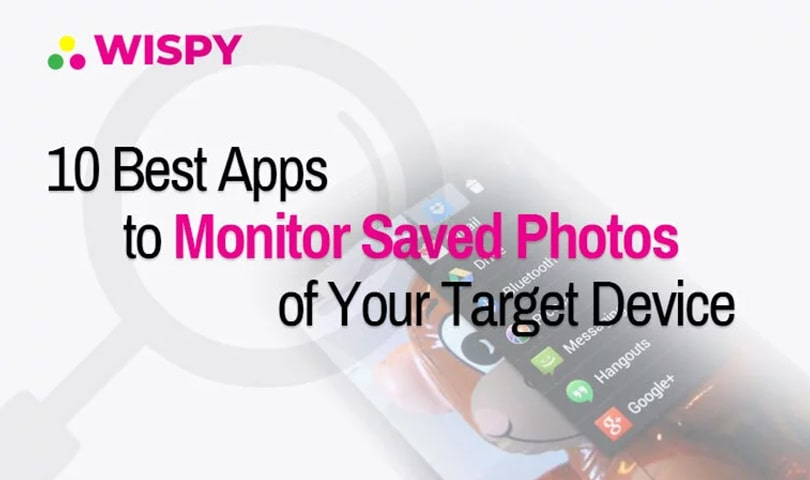 10-Best-Apps-to-Monitor-Saved-Photos-of-Your-Target-Device