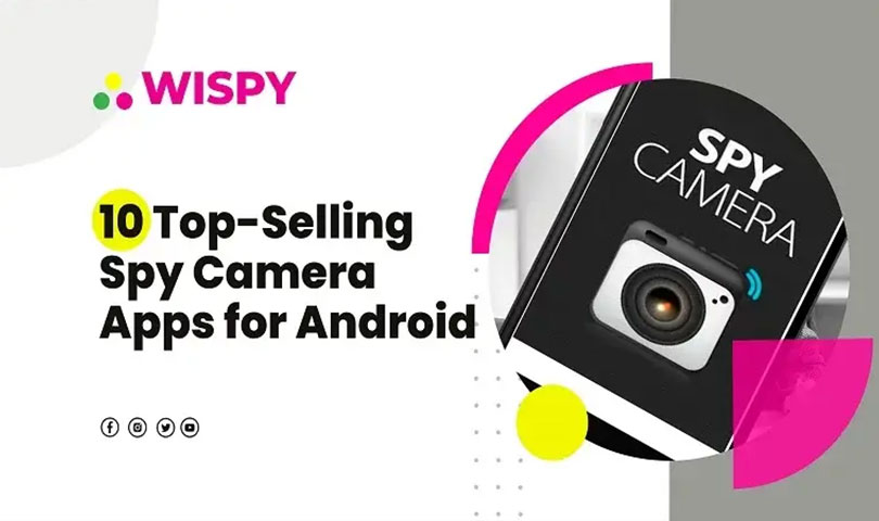 10 Top-Selling Spy Camera Apps for Android 2021