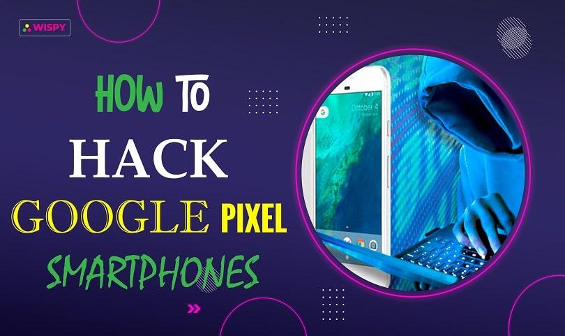 How-to-Hack-Google-Pixel-Smartphones